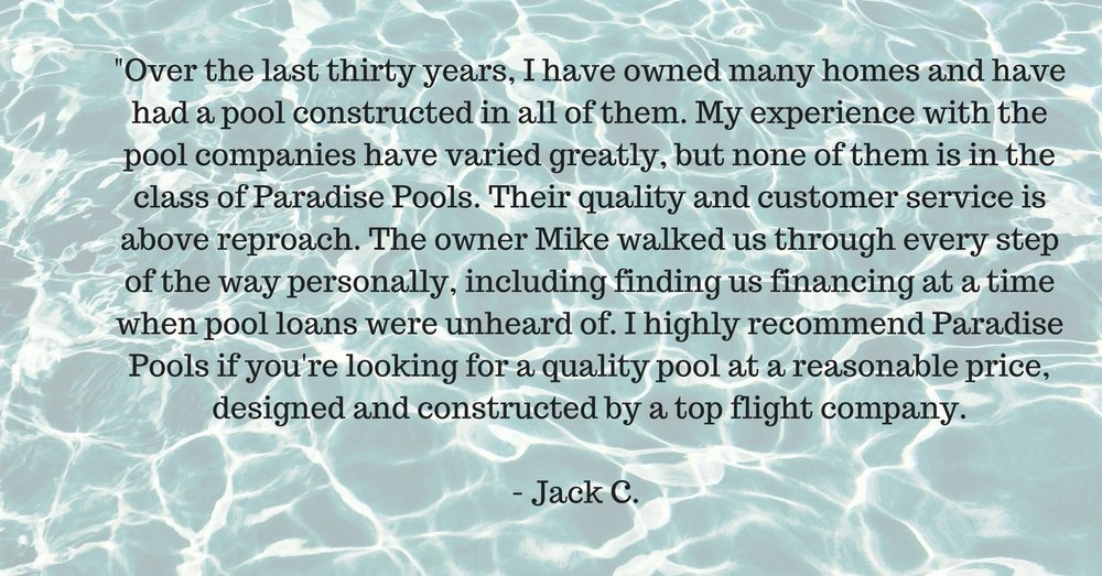 Everything Mike from Paradise pools told us was excellent. Im a contractor for home heating, air conditioning and solar. I've been in business for forty years, so i know what it takes to do things right. Mike tells i.jpg