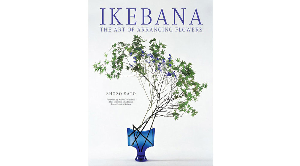Ikebana: The Art of Arranging Flowers by Shozo Sato