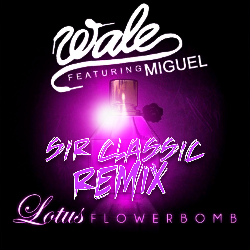 Lotus flower bomb remix choice image flower wallpaper hd wale featuring miguel lotus flower bomb sir classic remix wale featuring miguel lotus flower bomb sir izmirmasajfo Image collections