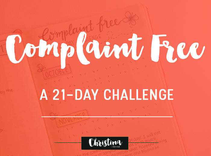 I'm talking about the 21-day challenge I'll set for myself in order to stop complaining and criticising - www.christina77star.co.uk