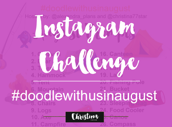 #doodlewithusinaugust Instagram Challenge with the theme 'Camping' - christina77star.co.uk