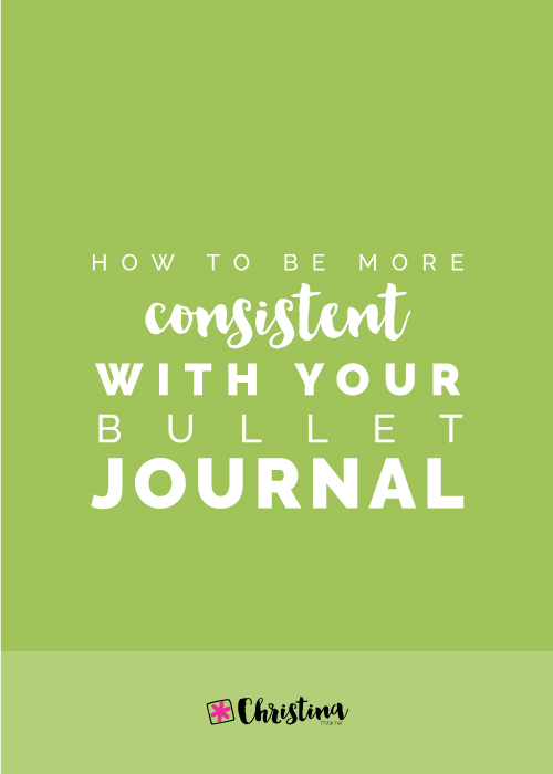 How to be consistent with your bullet journal