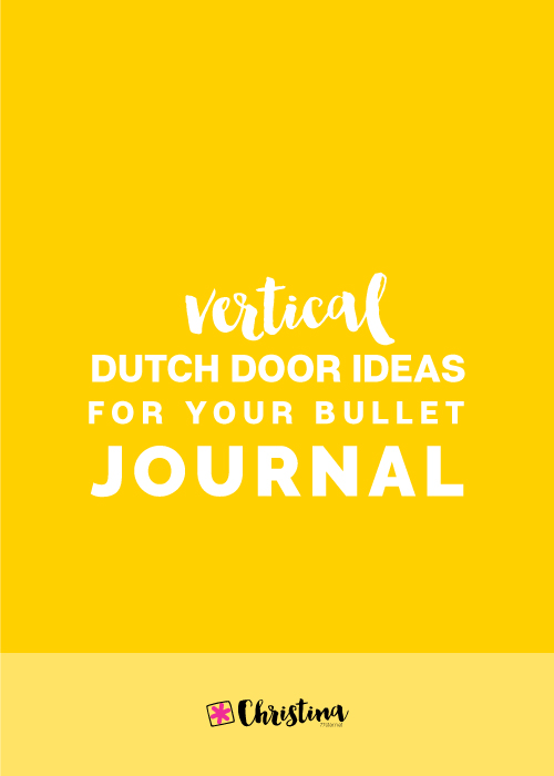Vertical-Dutch-Door-Ideas-for-your-Bullet-Journal---Post.jpg