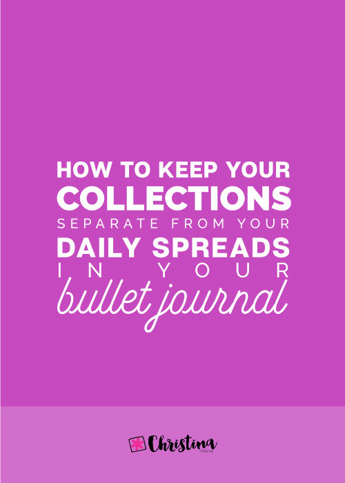 How to keep your Collections separate from your Daily Spreads in your Bullet Journal