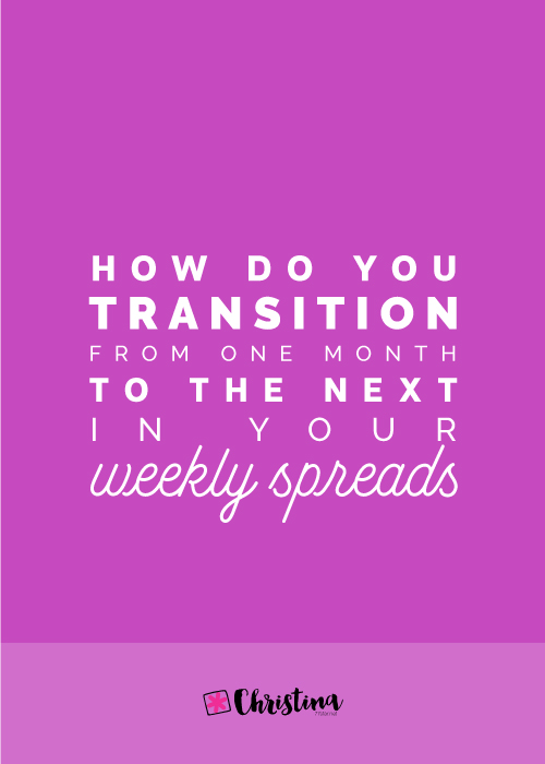How do you transition from one month to the next in your weekly spreads
