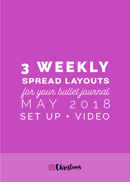 3 Weekly Spread Layouts for your Bullet Journal May 2018