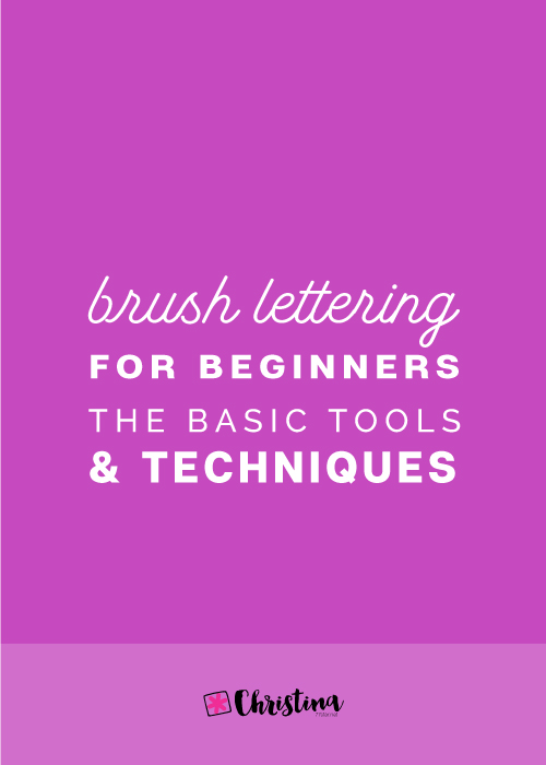 Brush Lettering For Beginners - The Basic Tools and Techniques - www.christina77star.net