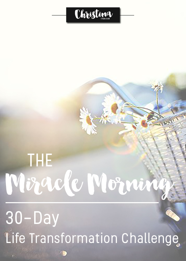 The Miracle Morning - 30 Day Life Transformation Challenge - www.christina77star.net