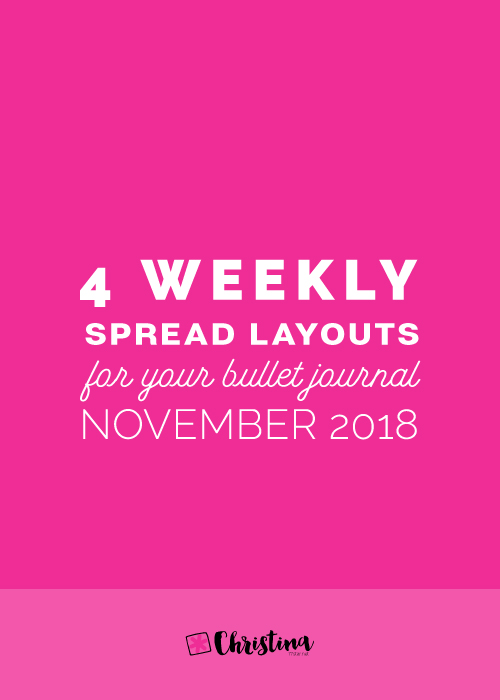 Bullet Journal: 4 Weekly Spread Ideas for November 2018