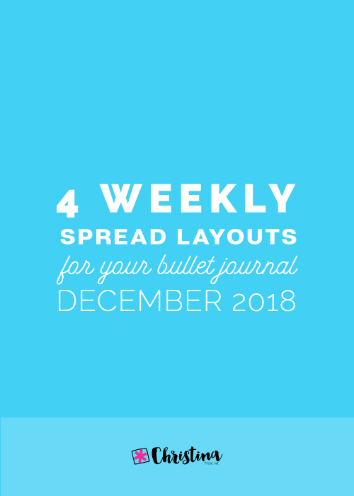 Bullet Journal: 4 Weekly Spread Ideas for December 2018