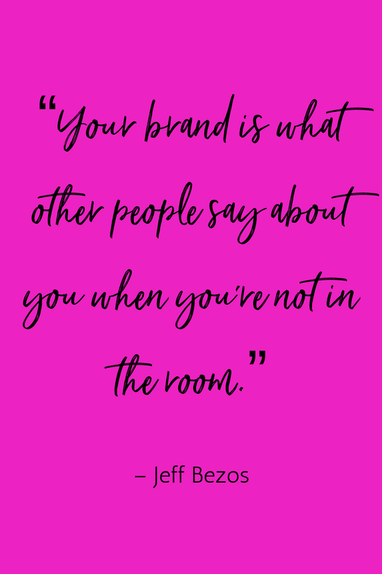 """""""Your brand is what other people say about you when you're not in the room."""" – Jeff Bezos, Amazon (1).png"""