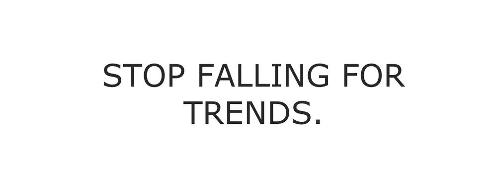 stop falling for trend_edited-1.jpg