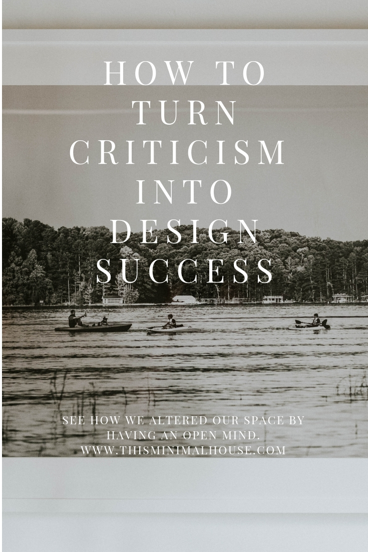 TURN CRITICISM INTO DESIGN SUCCESS BY DOING THIS