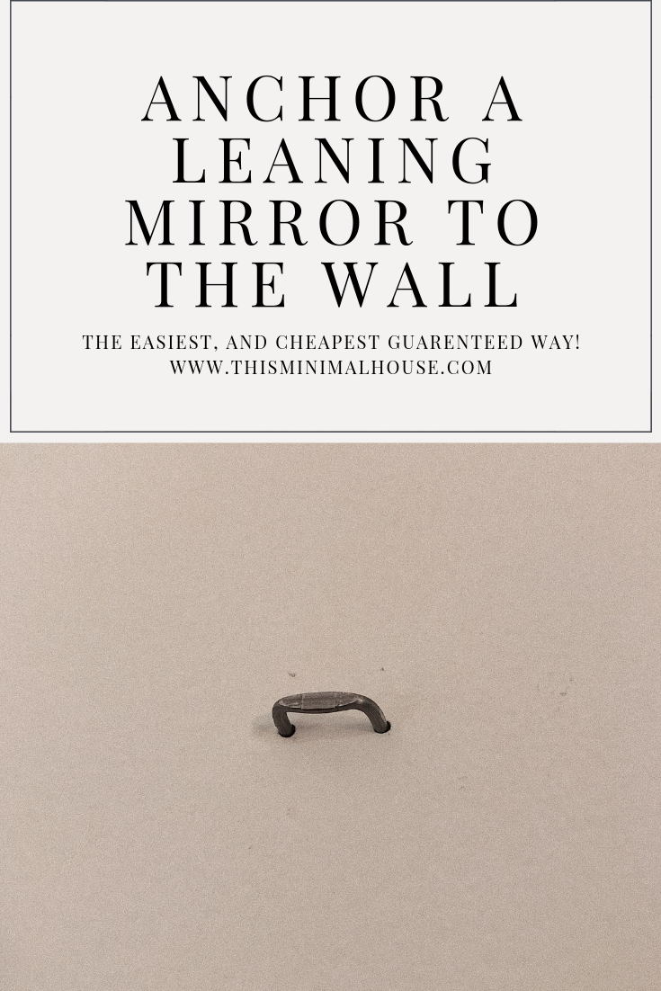 HOW TO ANCHOR A LEANING MIRROR TO THE WALL: BUDGET FRIENDLY DIY