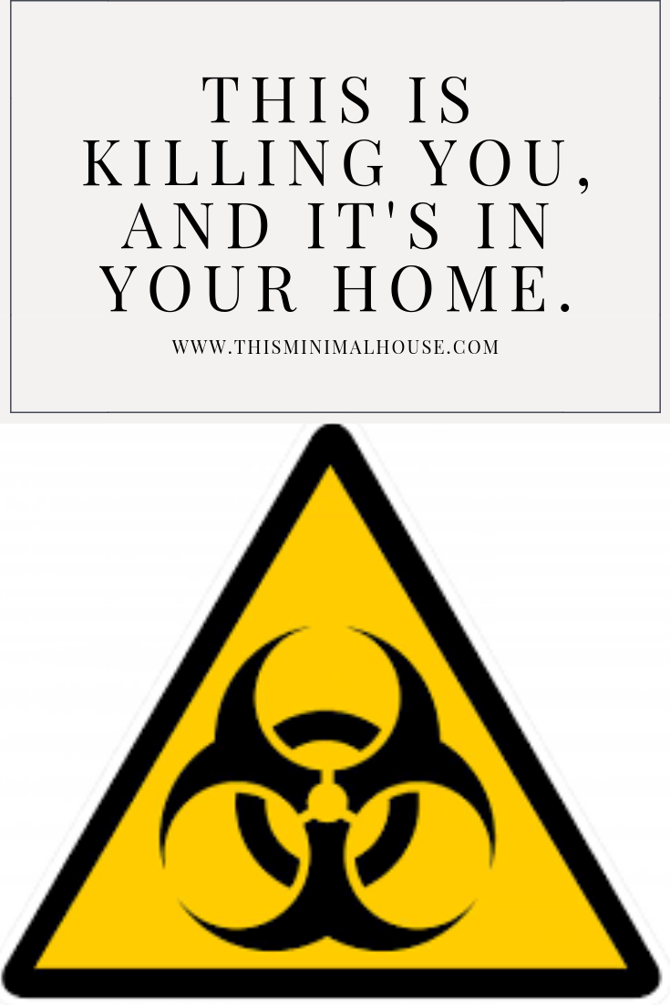 THIS IS KILLING YOU, AND IT'S IN YOUR HOME!