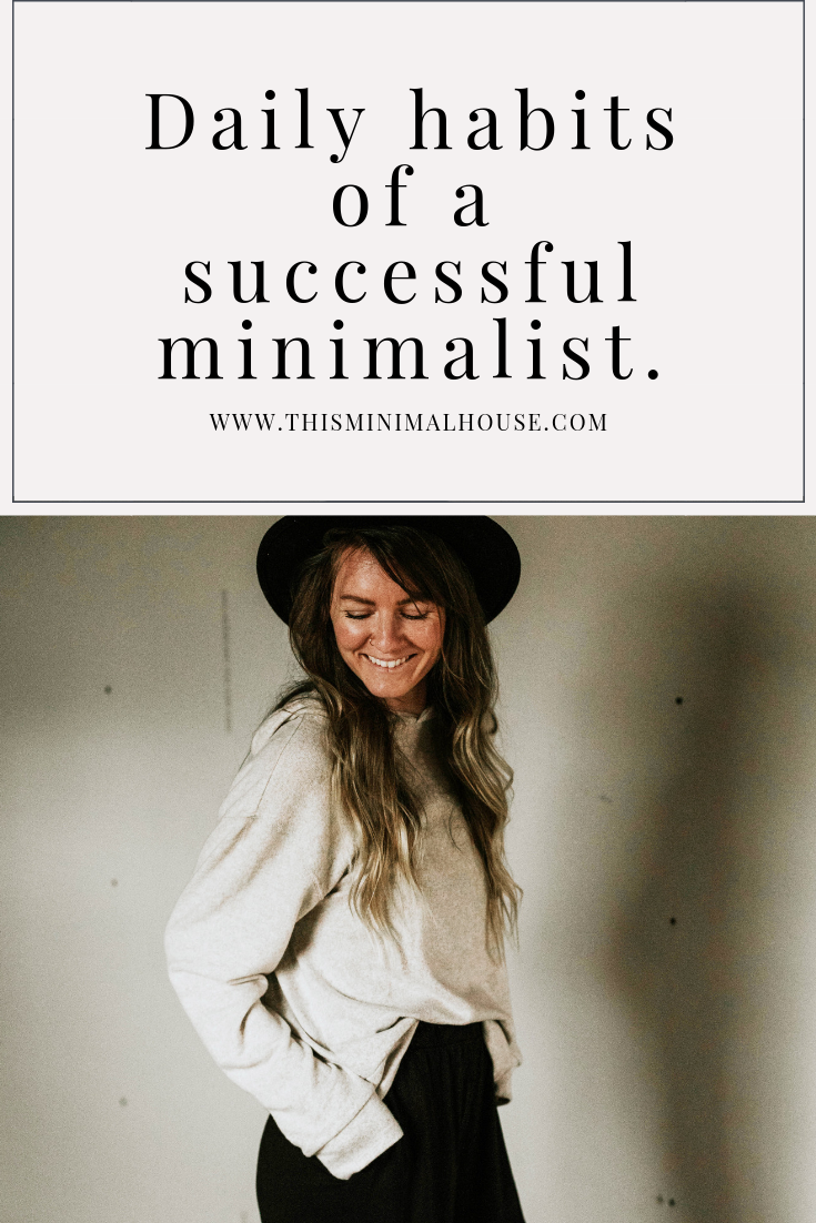 Daily habits of a successful minimalist.