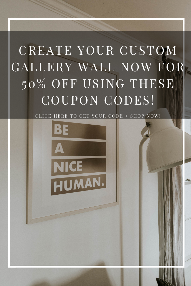 Create your custom gallery wall for 50% off using these coupon codes!