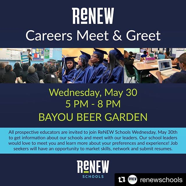 #Repost @renewschools ・・・ WE'RE HIRING! Join us for a ReNEW Careers Meet & Greet at @bayoubeergarden Wednesday, May 30th from 5 PM - 8 PM. Prospective educators will get a chance to meet our school leaders, network and submit resumes. #renewschools #nolaed #nola #nolajobs