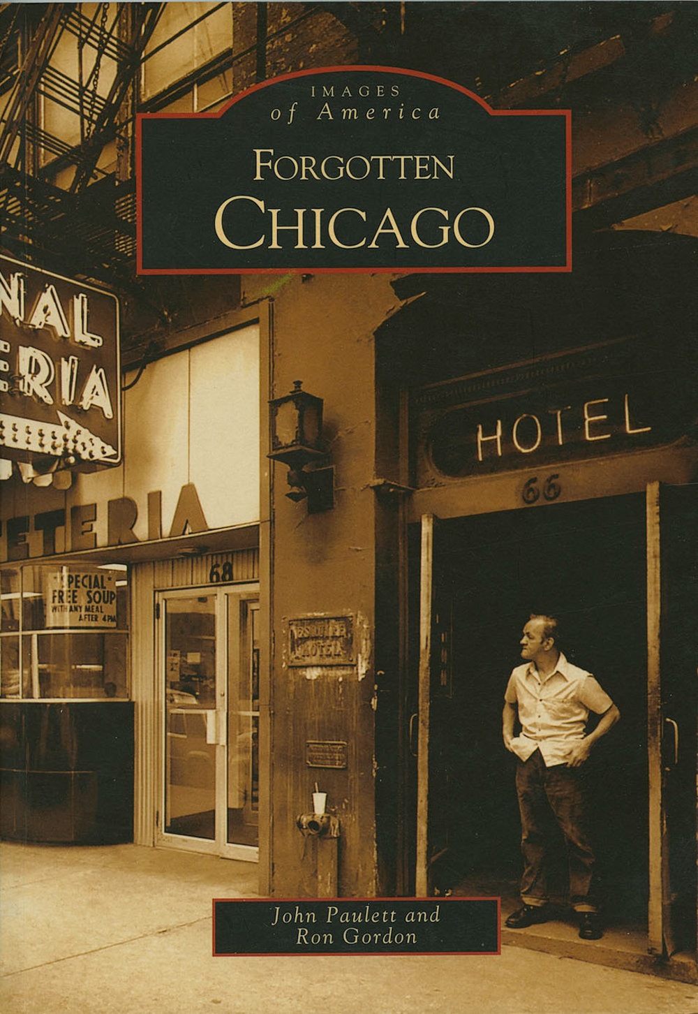 Forgotten Chicago Arcadia Publications with John Paulett 2004