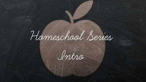 Homeschool Series Intro.jpg