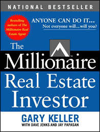 The Millionaire Real Estate Investor by Gary Keller - Topic: Real estate investing