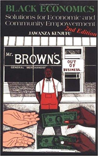 Black Economics by Jawanza Kunjufu - Topic: Community, economic development
