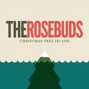 The Rosebuds - Christmas Tree Island