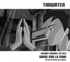 tarwater_donne-moi_la_main_ost_250.jpg