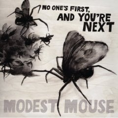 modest_mouse_-_no_ones_first_and_youre_next.jpg
