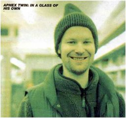 aphextwin-in-a-glass-of-his-own.jpg