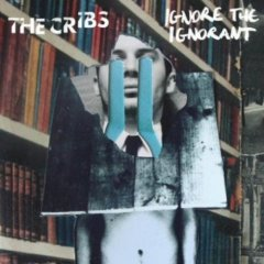 the-cribs-ignore-the-ignorant.jpg