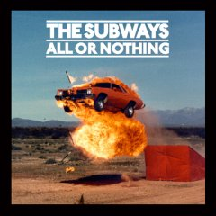 the-subways-all-or-nothing.jpg