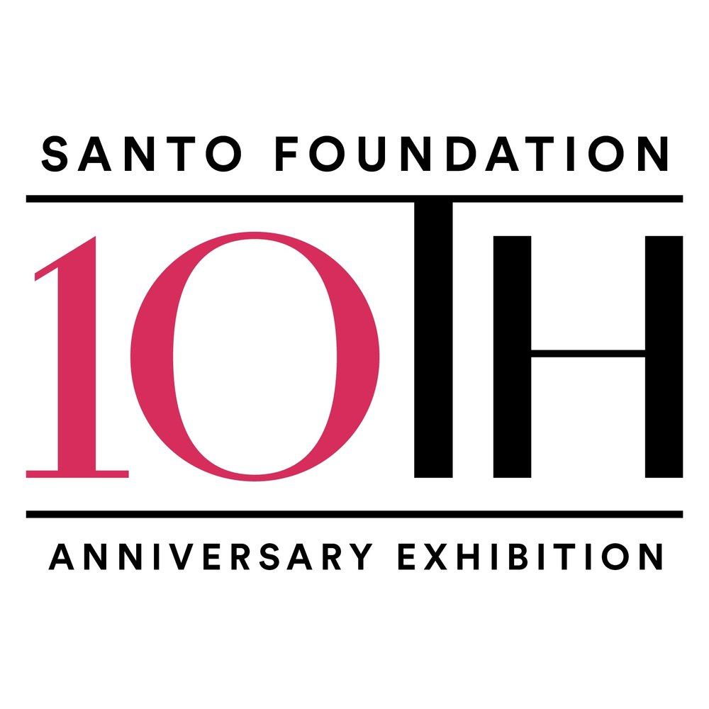 THE SANTO FOUNDATION 10th ANNIVERSARY EXHIBITION CALL