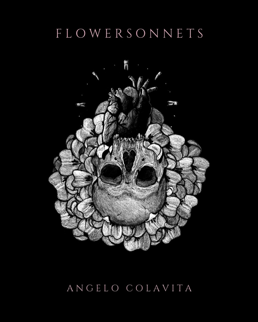 - Angelo Colavita's FLOWERSONNETS will be out on MAY 18th, but you can pre-order your copy now at our online shop!!!