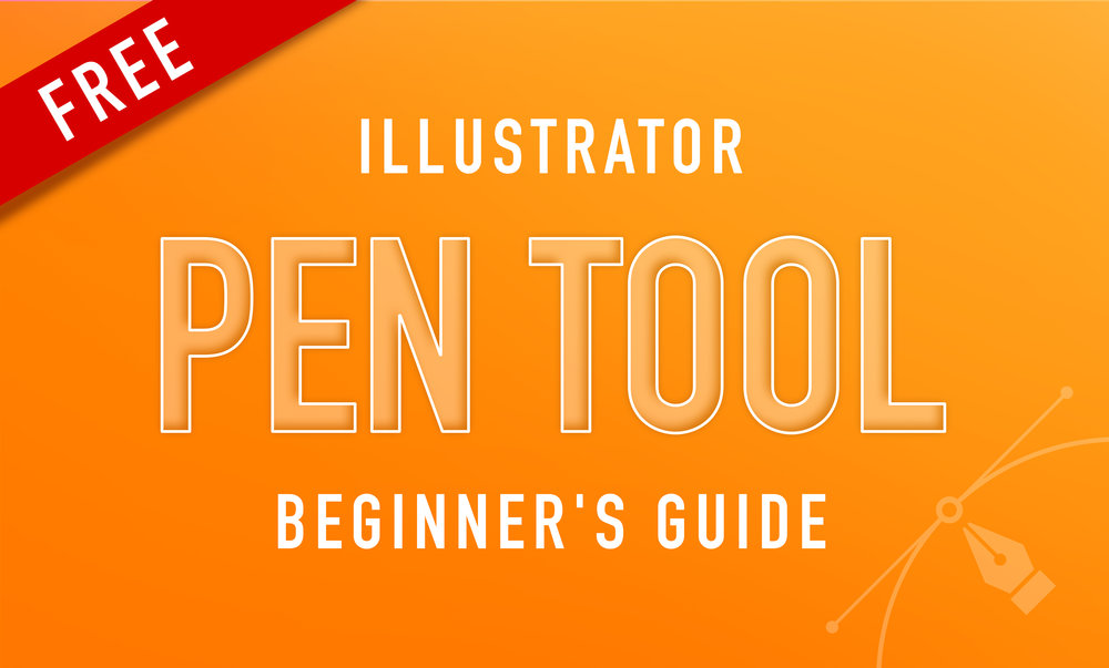 FREE - Illustrator Pen Tool Beginner's Guide