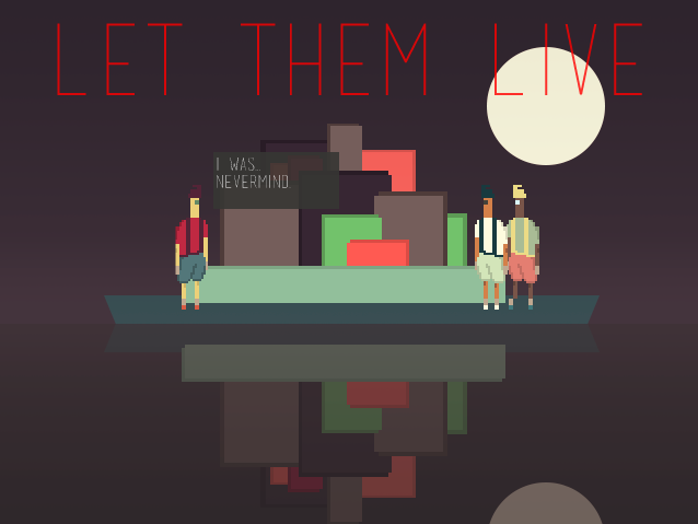 LET THEM LIVE - The game was made on a simple thought: how would you go about keeping three computer routines alive?Well, don't close the game.The first game you can only win by never quitting!