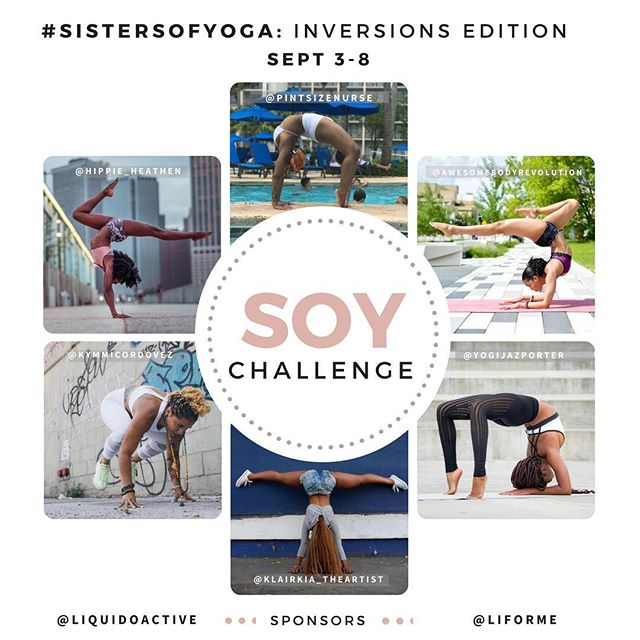 It's time again 🔮🤗🙊 •SISTERS OF YOGA CHALLENGE• Inversion Edition•  Join my sisters and I for a yoga challenge that will turn you upside down. This challenge is open to new and seasoned yogis. We will go step by step through each asana allowing you to be exactly where you need to be in your practice. . 1. @Yogijazporter - Forward fold/Downward Dog  2. @Klairkia_TheArtist - Shoulderstand/Plow  3. @PintSizeNurse - Bridge/Wheel  4. @AwesomeBodyRevolution - Headstand  5. @KymmiCordovez - Crow/Fallen Angel  6. @Hippie_Heathen - Dolphin/Pincha . Sponsors: @liquidoactive @liforme  How to Play: 1.) Repost Flyer & Use Hashtag #SistersOfYoga ❤ 2.) Follow @sistersofyoga + ALL Hosts & Sponsors 3.) Tag your sisters so they can join too!  4.) Post Daily using hashtag & Tag all hosts & sponsors with every post so we know you are playing!