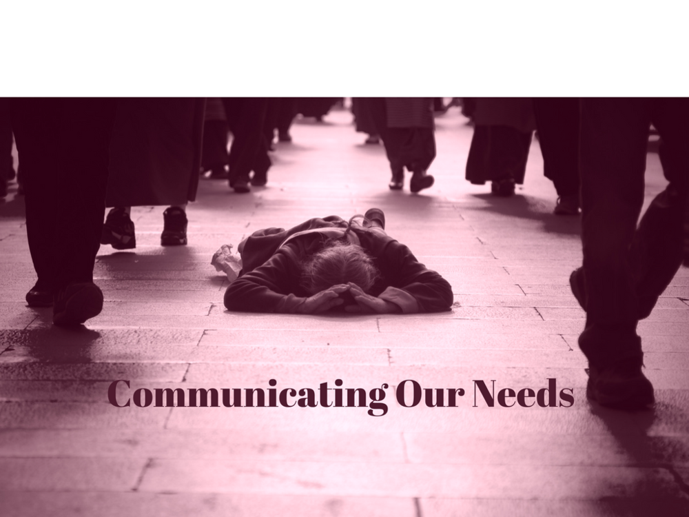 Communicating Our Needs