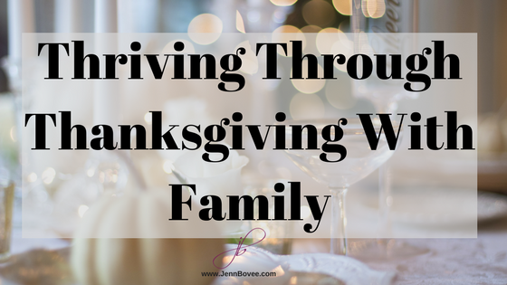 Thriving Through Thanksgiving With Family - Blog Title Image.png