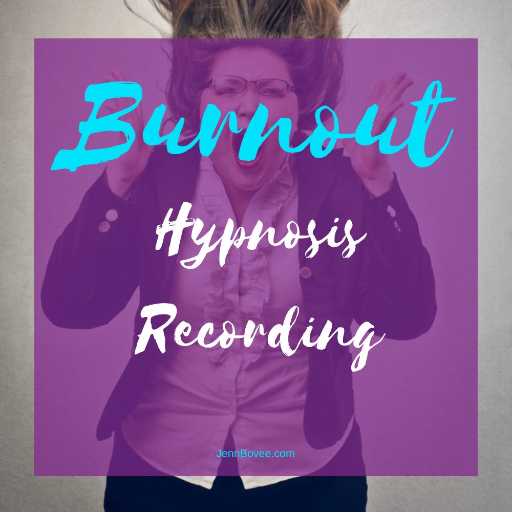 Hypnosis Recording: Burnout — Jenn Bovee