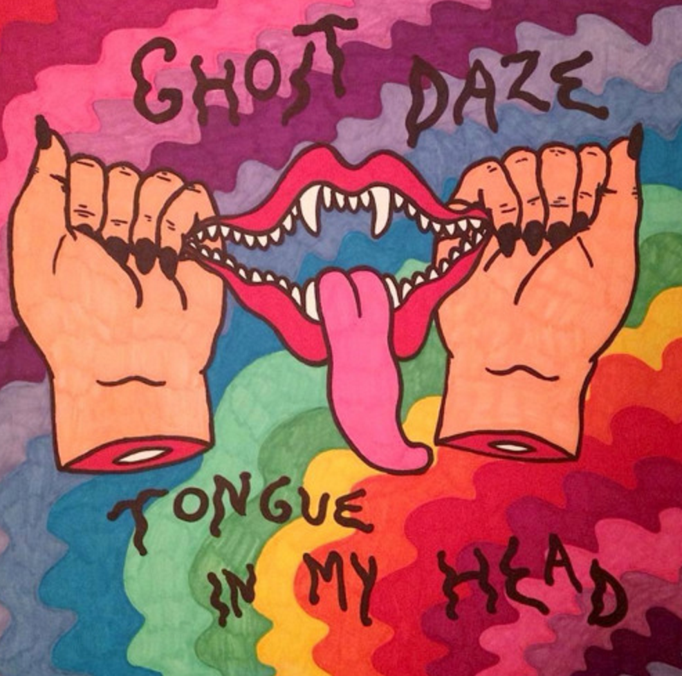Tongue In My Head (Single) - Ghost Daze - Contributing Songwriter, Bass, Drums, Percussion, Engineering, Producing