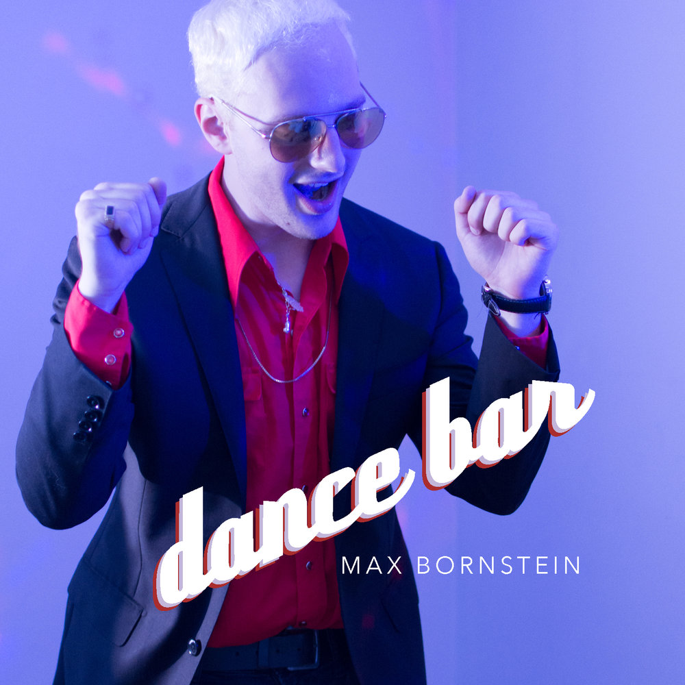 Dance Bar (Single) - Max Bornstein - Songwriting, Lead Vocals, Background Vocals, Lead Guitar, Rhythm Guitar, Drums