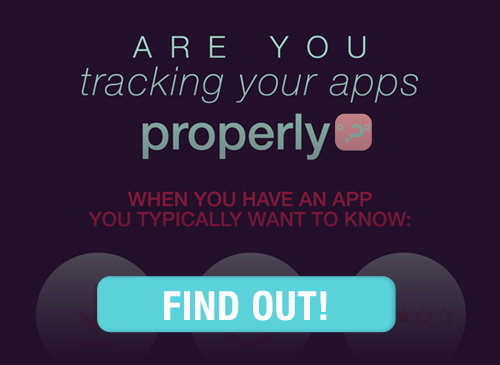Are you tracking your apps properly   Let us show you how to remain relevant to your users