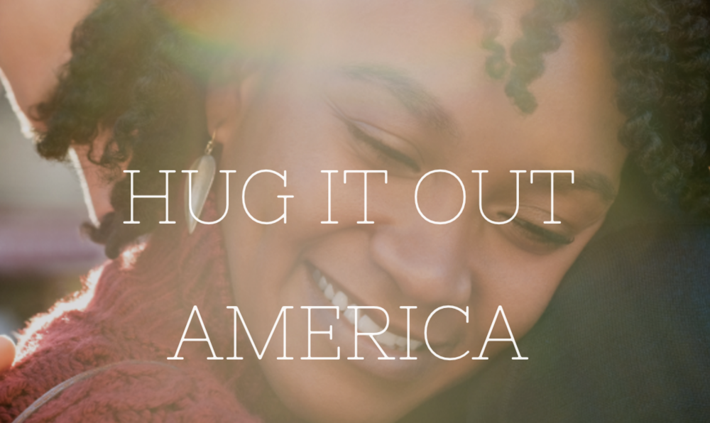 Hug It Out America