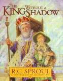 The King Without a Shadow Book by R. C. Sproul