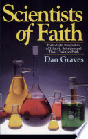 Scientists of Faith by Dan Graves