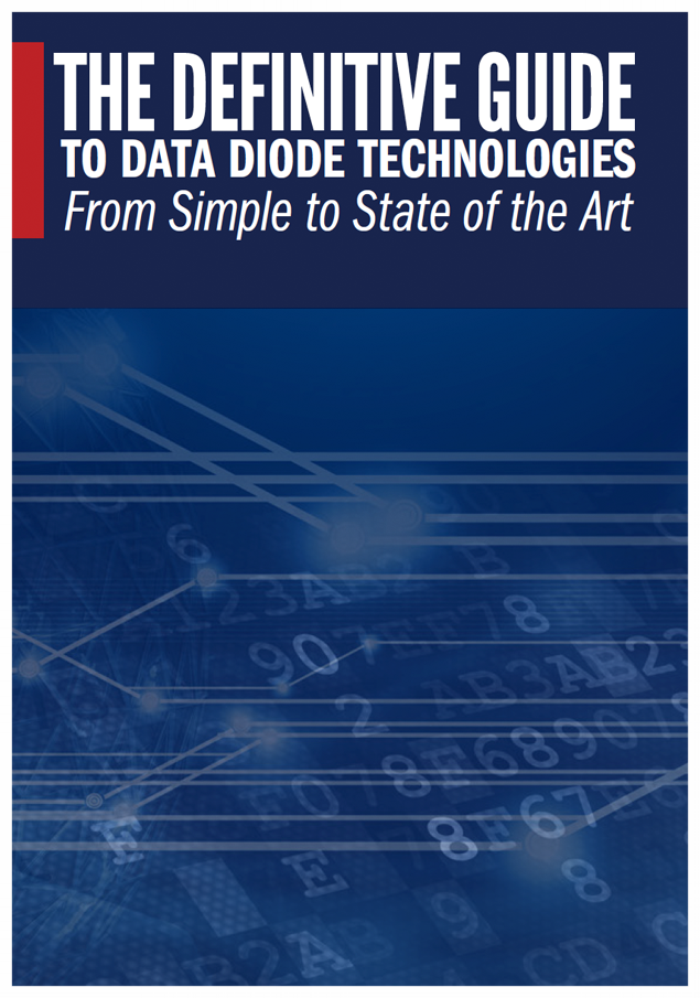 DOWNLOAD eBOOK NOW - THE DEFINITIVE GUIDE TO DATA DIODE TECHNOLOGIES -FROM SIMPLE TO STATE OF THE ART