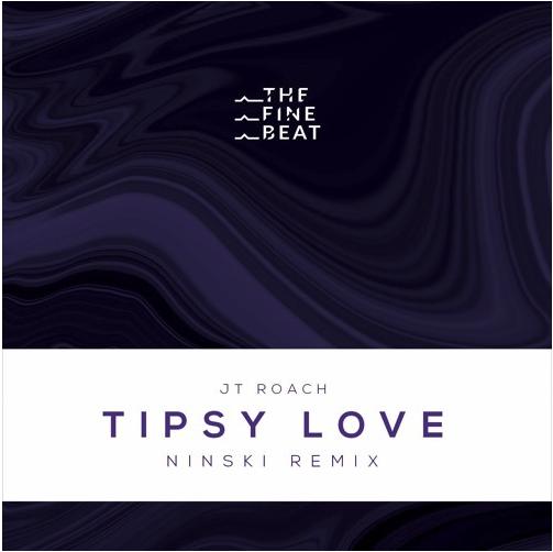 JT ROACH - Tipsy Love (Ninski Remix)   Master
