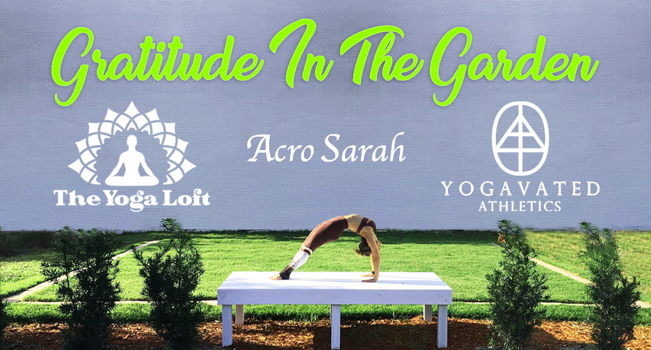 Gratitude in the Garden YOGA PARTY at The Titusville Yoga Loft Downtown Titusville with Yogavated Athletics, Acro Sarah, Anson Bingham, and Angela McCaslin