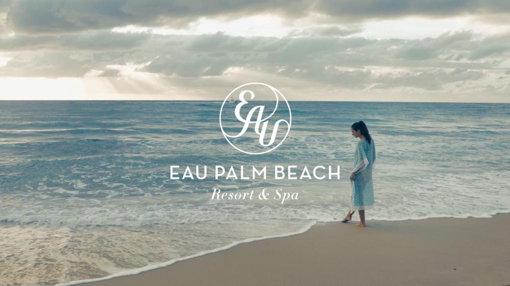 EAU PALM BEACH RESORT & SPA / BRAND FILM